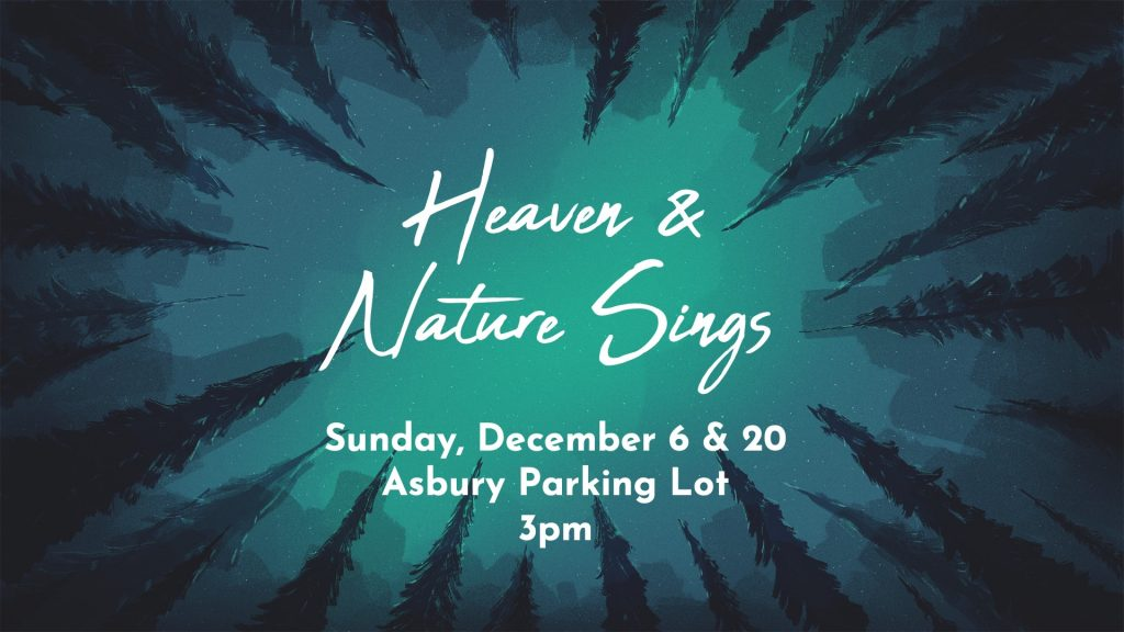 Heaven and Nature Sing Events